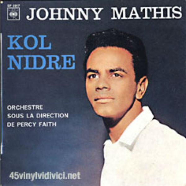 Kol Nidre, Johnny Mathis | jewish philosophy place